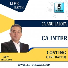 CA Inter Costing Regular Course Latest Recording : Video Lecture + Study Material By CA Anuj Jalota (For May / Nov. 2021)