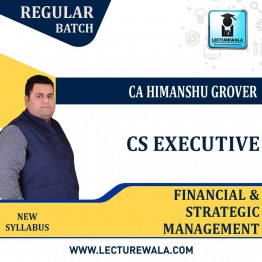 CA Executive Financial & Strategic Management Regular Course : Video Lecture + Study Material By CA Himanshu Grover (For JUNE 2021 & DEC 2021)