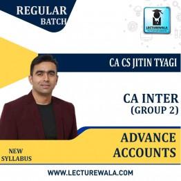 CA Inter Group 2 Advance Accounts Regular Course New Syllabus : Video Lecture + Study Material By CA CS Jitin Tyagi (For May 2021 & Nov. 2021)