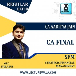 CA Final SFM Regular Course Old Syllabus : Video Lecture + Study Material By CA Aaditya Jain (For May 2021 )