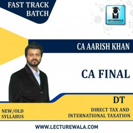 CA Final Direct Tax Laws New & Old Syllabus Crash Course : Video Lecture + Study Material By CA Aarish Khan (For May 2021 TO NOV.2021)