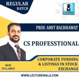 CS Professional Corporate Funding & listings in Stock Exchanges New Syllabus : Video Lecture + Study Material By Amit Bachhawat (For Dec. 2021)