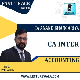 CA Inter Accounting Fast Track : Video Lecture + Study Material By CA Anand Bhangariya (For May 2021 & Nov 2021)