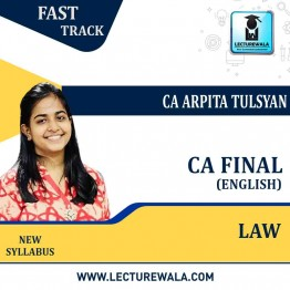 CA Final Law Fast Track In English : Video Lecture + Study Material By CA Arpita Tulsyan (For May 2021)