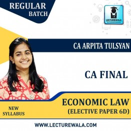 CA Final Economic Law Elective Paper 6D : Video Lecture + Study Material By CA Arpita Tulsyan (For May 2021)