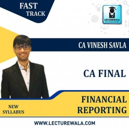 CA Final Financial Reporting Fast Track Course : Video Lecture + Study Material By CA Vinesh Savla (For Nov. 2021 / May 2022)