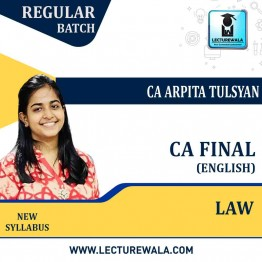 CA Final Law (In English) New Syllabus Regular Course : Video Lecture + Study Material By CA Arpita Tulsyan (For Nov. 2021 & May 2022)