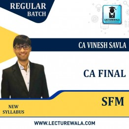 CA Final SFM (ENGLISH) PRE-BOOKING Regular Course : Video Lecture + Study Material By CA Vinesh Savla (For MAY 2022 & ONWARDS)