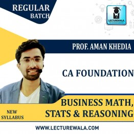 CA Foundation Business Math, Stats and Reasoning Regular Course : Video Lecture + Study Material By CA Aman Khedia (For Nov. 2020, May 2021 & Onward)