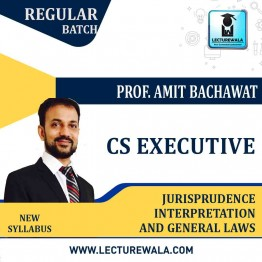 CS Executive Jurisprudence Interpretation And General Law New Syllabus Regular Course : Video Lecture + Study Material By Amit Bachhawat (For Dec. 2021)