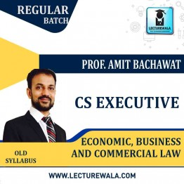 CS Executive Economics And Commercial Law Regular Course New Syllabus : Video Lecture + Study Material By Amit Bachhawat (For Dec. 2021)
