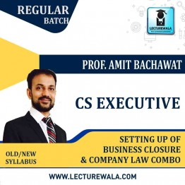 CS Executive Setting Up of Business Closure & Company Law Combo : Video Lecture + Study Material By Amit Bachhawat (For Dec. 2021)