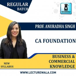 CA Foundation Business And Commercial knowledge Regular Course : Video Lecture + Study Material By Prof. Ms. Anuradha Singh (For Nov. 2020 & May 2021)