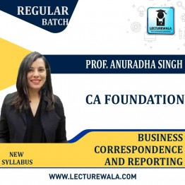 CA Foundation Business Correspondence And Reporting Regular Course : Video Lecture + Study Material By Prof. Ms. Anuradha Singh (For May / Nov. 2021)