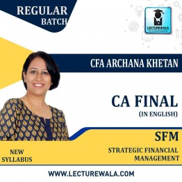 CA Final SFM New Syllabus Regular Course in English : Video Lecture + Study Material By CFA Archana Khetan (For May 2021 & Nov. 2021)