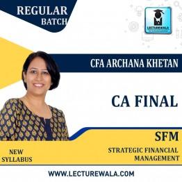 CA Final SFM New Syllabus Regular Course : Video Lecture + Study Material By CFA Archana Khetan (For  May / Nov.2021 & May / Nov. 2022 May / Nov.2023)
