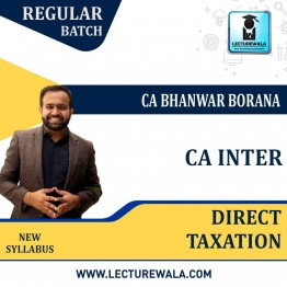 CA Inter Only Direct Tax Latest Recording Regular Course : Video Lecture + Study Material By CA Bhanwar Borana (For Nov.2021)