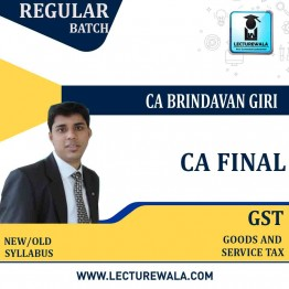 CA Final Old & New Syllabus GST Only Regular Course : Video Lecture + Study Material by CA Brindavan Giri (For May 2021 TO NOV.2021)