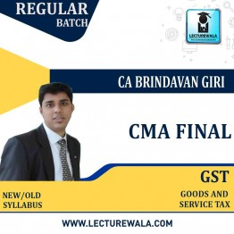 CMA Final Old & New Syllabus GST Only Regular Course : Video Lecture + Study Material by CA Brindavan Giri (For June 2021 and Dec. 2021)