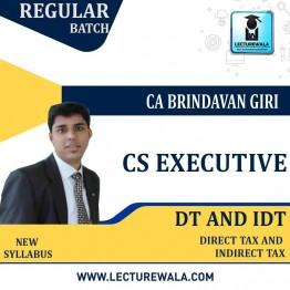 CS Executive DT & IDT Regular Course : Video Lecture + Study Material By CA Brindavan Giri (For June / Dec. 2021)
