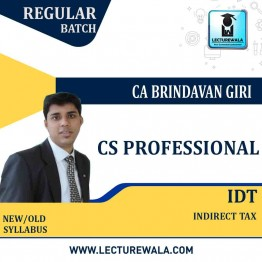 CS Professional Advanced Tax Laws (IDT) Regular Course : Video Lecture + Study Material By CA Brindavan Giri (For JUNE 2021 TO Dec. 2021)