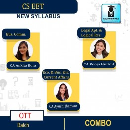 CS EET All Subject Combo OTT Batch  : Video Lecture + Study Material By CA Ankita Bora, CA Pooja Hurkat & CA Ayushi Jhanwar (For DEC. 2020 & Onwards)