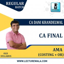 CA Final AMA Old Syllabus LMR Course : Video Lecture + Study Material By CA Dani Khandelwal (For May 2021 To Nov.2021)