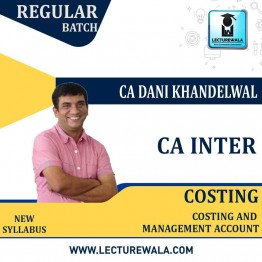 CA Inter Costing New Syllabus Regular Course : Video Lecture + Study Material By CA Dani Khandelwal (For Nov. 2020 & May 2021)