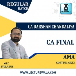 CA Final AMA Only Cost Regular Course : Video Lecture + Study Material By CA Darshan Chandaliya (For Nov. 2021 )
