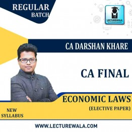 CA Final Economic Law Elective Paper 6D Regular Course : Video Lecture + Study Material By CA Darshan Khare (For May 2021/ Nov. 2021)