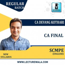 CA Final SCMPE In English Regular Course New Syllabus : Video Lecture + Study Material By CA Devang Kothari (For May 2021 & Nov. 2021)