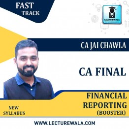CA Final FR Crash Course Booster New Syllabus : Video Lecture + Study Material By CA Jai Chawla (For May 2021 TO NOV.2021)