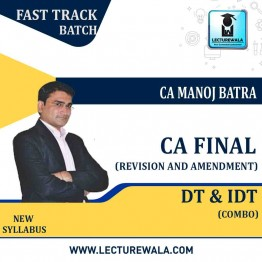 CA Final IDT Revision Cum Amendment  : Video Lecture + Study Material by CA Manoj Batra (For MAY 2021 TO NOV.2021)