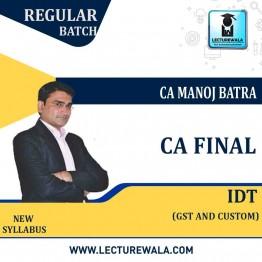 CA Final IDT (GST + Custom) New Recording Regular Course : Video Lecture + Study Material by CA Manoj Batra (For  Nov.2021)