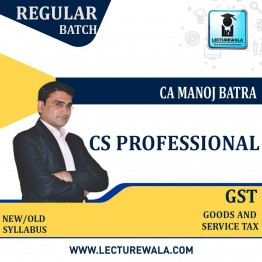 CS Professional Advanced Tax Laws New & Old Syllabus : Video Lecture + Study Material by CA Manoj Batra (For JUNE 2021 TO DEC.2021)