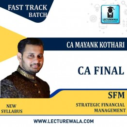 CA Final SFM Fast Track Latest Batch : Video Lecture + Study Material By CA Mayank Kothari (For May 2021 & Nov. 2021)