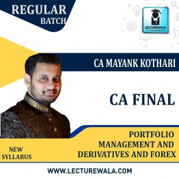 CA Final Portfolio Management And Derivatives And Forex Regular Course : Video Lecture + Study Material By CA Mayank Kothari (For 	May 2021 & Nov. 2021)