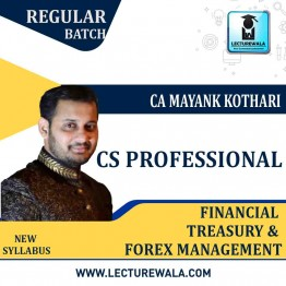 CS Professional Paper - 5 Financial, Treasury & Forex Management Regular Course : Video Lecture + Study Material By CA Mayank Kothari (For JUNE 2021 TO DEC..2021