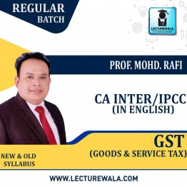 CA Inter / Ipcc GST Clasess Regular Course : Video Lecture + Study Material By Prof. Mohd. Rafi (For Nov. 2020)