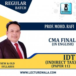 CMA Final IDT Regular Course Pre Booking : Video Lecture + Study Material By Prof. Mohd. Rafi (For Dec. 2020)