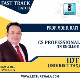 CS Professional Advanced Tax Laws Crash Course : Video Lecture + Study Material By Prof. Mohd. Rafi (For June 2020 & Dec. 2020)