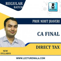 CA Final Direct Tax New Syllabus Regular Course : Video Lecture + Study Material By Prof. Nihit Jhaveri (For Nov. 2020)