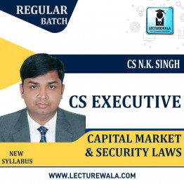 CS Executive Capital Market & Security Laws Regular Course : Video Lecture + Study Material By CS NK Singh (For Dec. 2020 & Onwards)