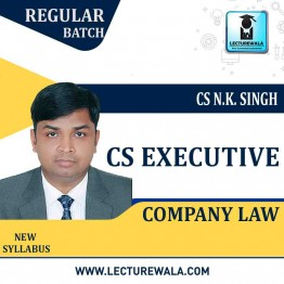CS Executive Company Law Regular Course : Video Lecture + Study Material By CS NK Singh (For Dec 2020 & June 2021)