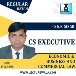 CS Executive Economic, Business And Commercial Law Regular Course : Video Lecture + Study Material By CS NK Singh (For Dec 2020 & June 2021)