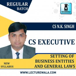 CS Executive Setting Up Of Business Entities And Closer Regular Course : Video Lecture + Study Material By CS NK Singh (For Dec 2020 & June 2021)