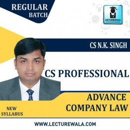 CS Executive Advance Company Law Regular Course : Video Lecture + Study Material By CS NK Singh (For Dec 2020 & June 2021)