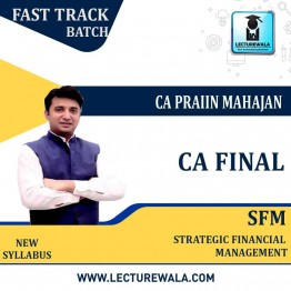 CA Final SFM New Syllabus Crash Course : Video Lecture + Study Material By CA Praviin Mahajan (For May 2021 & Nov. 2021)