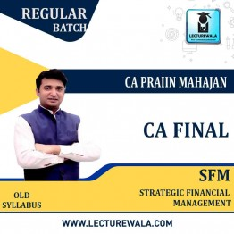 CA Final SFM Old Syllabus Full Course : Video Lecture + Study Material By CA Praviin Mahajan (For May 2021 & Nov. 2021)