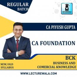 CA Foundation BCK Regular Course New & Old Syllabus by CA Piyush Gupta (For May 2021/ Nov.2021)